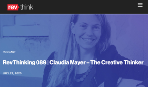 RevThinking Podcast with Claudia Mayer – The Creative Thinker